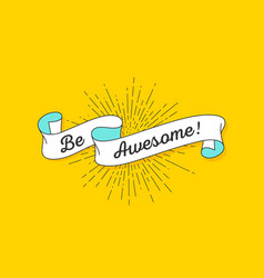 be awesome vintage ribbon vector image