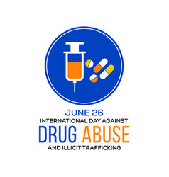 Day against drug abuse and illicit trafficking vector