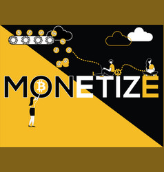 creative word concept monetize and people doing vector image