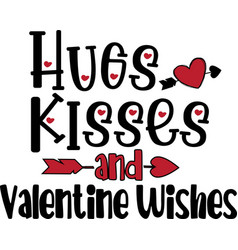 Hugs kisses and valentine wishes vector