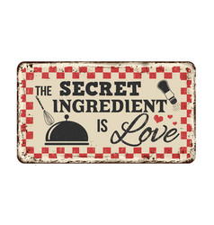 This kitchen is seasoned with love vintage rusty vector