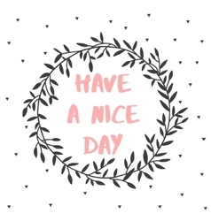 Have a nice day nature lettering poster vector