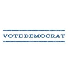 Vote Democrat Watermark Stamp vector image