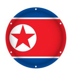 round metallic flag - north korea with screw holes vector image