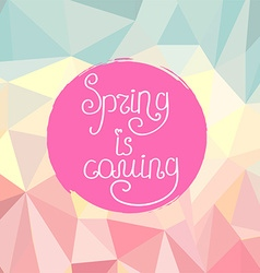 Handwriting inscription Spring is coming on vector image