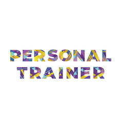 Personal trainer concept retro colorful word art vector
