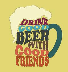 good people drink good beer -typography design vector image vector image