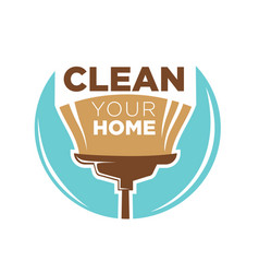 Clean your home logotype design with broom vector