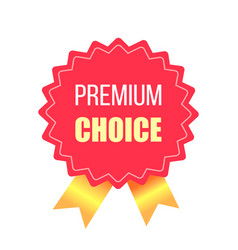 premium choice aaward stamp with golden ribbons vector image