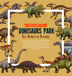 Sketch poster for dinosaurs park vector