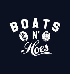 Boats n hoes vector