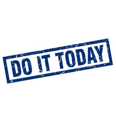 Square grunge blue do it today stamp vector