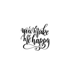 you make me happy - hand written lettering vector image