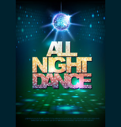 Disco ball background disco poster all night dance vector