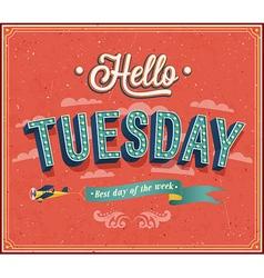 Hello Tuesday typographic design vector image