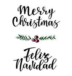 Merry christmas and feliz navidad lettering vector