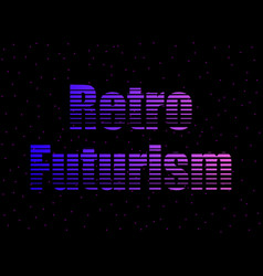 retro futurism text in the 80s style letters vector image