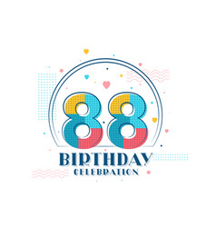 88 birthday celebration modern 88th birthday vector