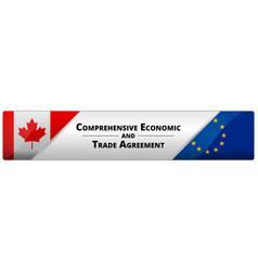 Ceta - comprehensive economic and trade agreement vector