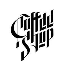 coffee shop lettering in gothic style vector image