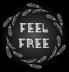 Feel free indigenous typography in a feather vector