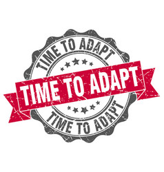 time to adapt stamp sign seal vector image