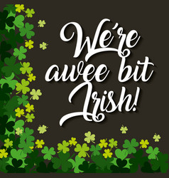 Were a wee bit irish border clover black vector