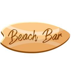 Beach bar inscription on sign in shape vector