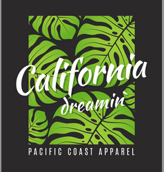 California dreamin tee print with tropical leaves vector