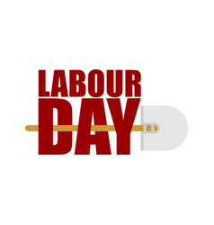 Labor day logo lettering and shovel sign for vector