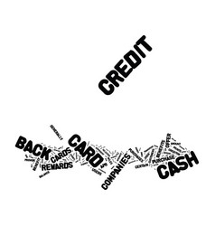 the benefits of cash back credit cards text vector image vector image