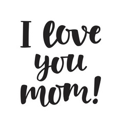 i love you mom vector image vector image