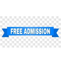 Blue tape with free admission text vector