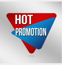 hot promotion sign or label for business promotion vector image