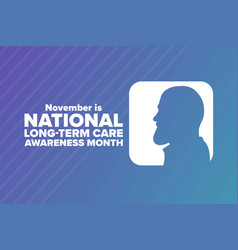 November is national long-term care awareness vector