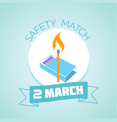 2 march safety match day vector image vector image