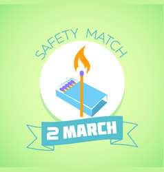 2 march safety match vector image