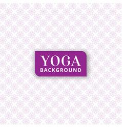 Floral background pattern for yoga meditation vector