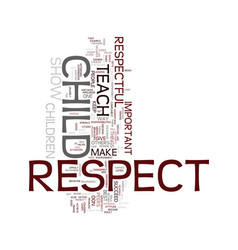 Teach your child to give respect and they will vector