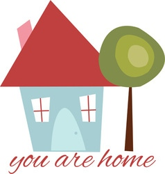 You Are Home vector image