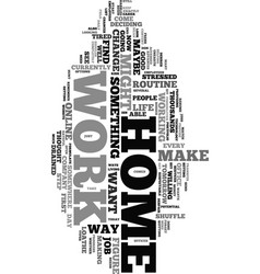 work from home forget the daily routine text word vector image vector image