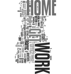 work from home how do you decide text word cloud vector image