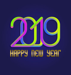 2019 happy new year colorful and golden lettering vector image