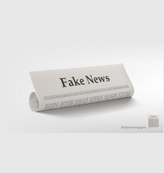 Rolled newspaper with big title fake news vector