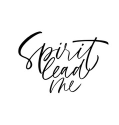 Spirit lead me ink pen calligraphy vector