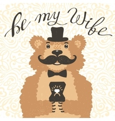 Be my wife Hipster bear with an offer of marriage vector image vector image
