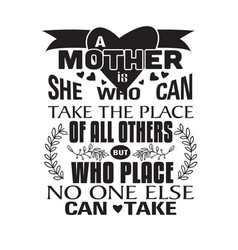 Mother quote a she who can take place vector