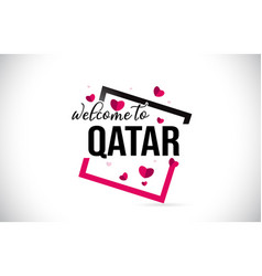 Qatar welcome to word text with handwritten font vector