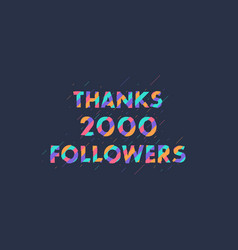 Thanks 2000 followers 2k followers celebration vector