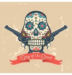 Day of the dead card with vintage skull and guns vector image